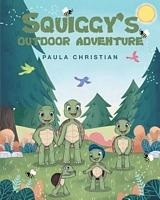 Squiggy's Outdoor Adventure