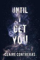 Until I Get You