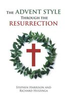 The Advent Style Through the Resurrection