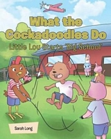What the Cockadoodles Do, Little Lou Starts 'Big School'