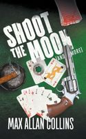 Shoot The Moon (and more)