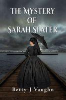 The Mystery of Sarah Slater
