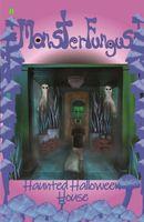 MonsterFungus Haunted Halloween House