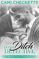 Don't Ditch a Detective