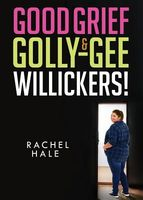Good Grief & Golly-Gee-Willickers!