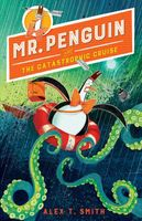 Mr. Penguin and the Catastrophic Cruise