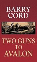 Two Guns to Avalon