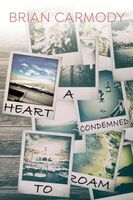 A Heart Condemned to Roam