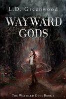 Wayward Gods