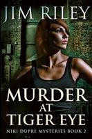 Murder at Tiger Eye