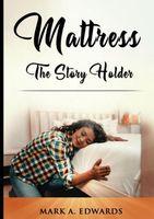 Mattress, The Story Holder
