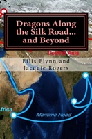 Dragons Along the Silk Road...and Beyond