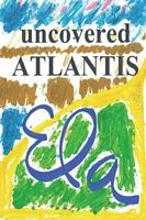 Uncovered Atlantis