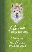 Llama Tell You a Story. . .