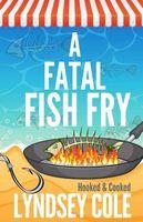 A Fatal Fish Fry