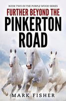 Further Beyond the Pinkerton Road