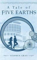 A Tale of Five Earths