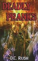 Deadly Pranks