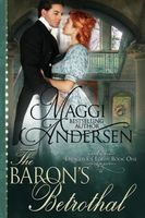 The Baron's Betrothal / A Baron in Her Bed / A Dangerous Deception