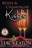 Roses & Champagne Kisses