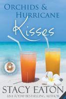 Orchids & Hurricane Kisses