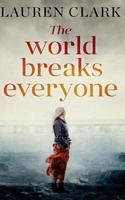 The World Breaks Everyone