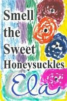 Sniff the Sweet Honeysuckles