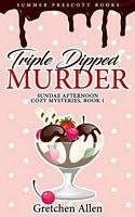 Triple Dipped Murder