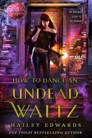 How To Dance An Undead Waltz