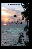 The Visionary - Taodore Bentley - Story Four - Animus