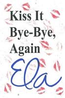 Kiss It Bye Bye, Again
