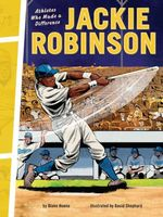 Jackie Robinson: Athletes Who Made a Difference