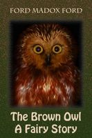 The Brown Owl A Fairy Story