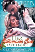 Her Billionaire Boss Fake Fiancé