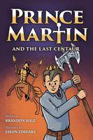Prince Martin and the Last Centaur