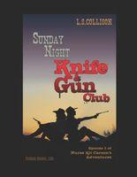 Sunday Night Knife & Gun Club