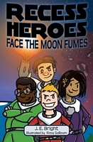 Recess Heroes Face the Moon Fumes