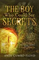 The Boy Who Could See Secrets