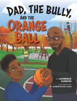 Dad, the Bully, and the Orange Ball