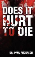 Does It Hurt to Die