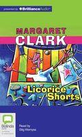 Licorice Shorts