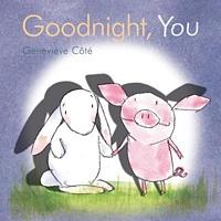 Goodnight, You