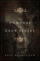 The Humours of Grub Street