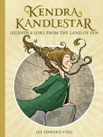 Kendra Kandlestar: Legends & Lore from the Land of Een