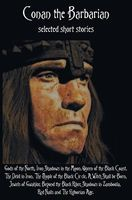 Conan the Barbarian, Selected Short Stories Including Gods of the North, Iron Shadows in the Moon, Queen of the Black Coast, the Devil in Iron, the Pe