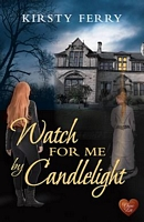 Watch for Me By Candlelight