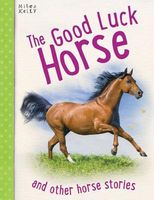 The Good Luck Horse by Victoria Parker