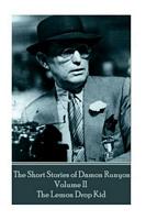 The Short Stories of Damon Runyon - Volume II - The Lemon Drop Kid
