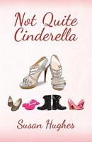 Not Quite Cinderella