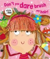 Dont You Dare Brush My Hair